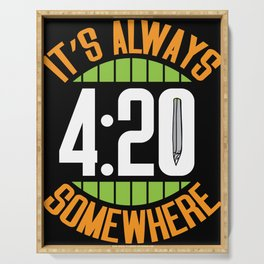 Its always 420 somewhere Serving Tray
