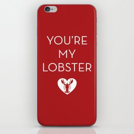 You're My Lobster - Dark Red iPhone Skin