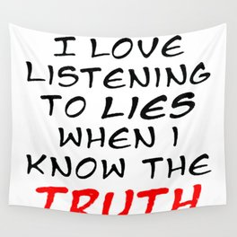 I Love Listening To Lies Wall Tapestry