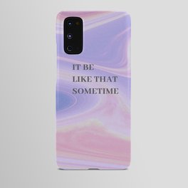 IT BE LIKE THAT SOMETIME_color Android Case