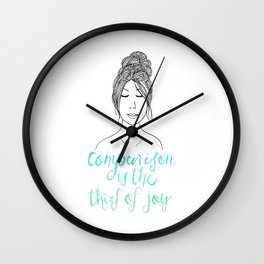Comparison is a Thief Wall Clock