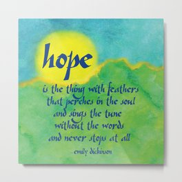 Hope is the Thing with Feathers Metal Print