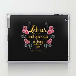 Let us not give up in doing what is fine Laptop & iPad Skin