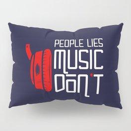 People Lies, Music Don't Pillow Sham