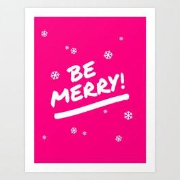 Bright Pink Be Merry Christmas Snowflakes Art Print