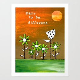 """""""Dare To Be Different"""" Original design by PhillipaheART Art Print"""