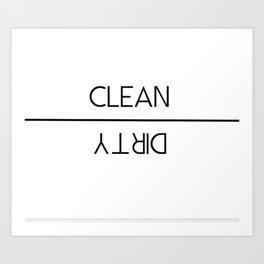 Clean vs Dirty Art Print