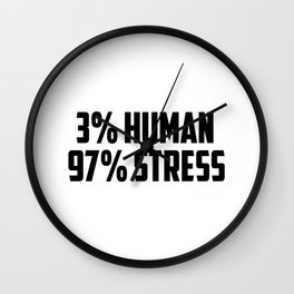 3% human funny quote Wall Clock