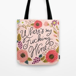 Pretty Swe*ry: Where's My F-ing Wine? Tote Bag