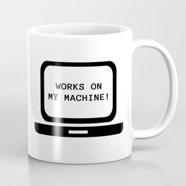 Works on my machine Coffee Mug