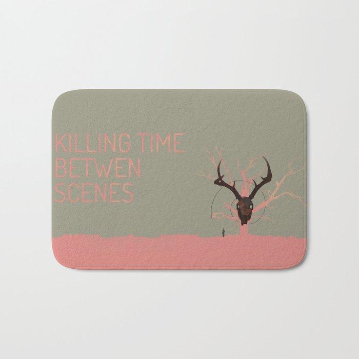 Killing Time Between Scenes Bath Mat