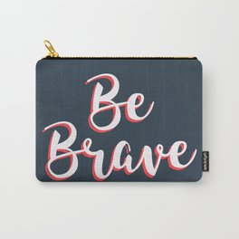 Be Brave III Carry-All Pouch