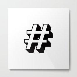 Hashtag # Metal Print