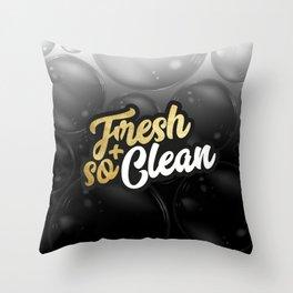 Fresh and So Clean Throw Pillow