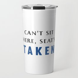 Seat's Taken Travel Mug
