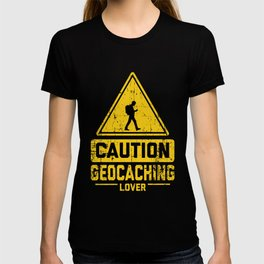CAUTION GEOCACHING LOVER T-shirt