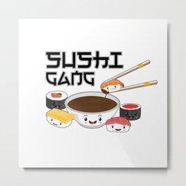 Sushi Gang Kawaii Japanese Sashimi Maki Nigiri Soy Sauce Metal Print