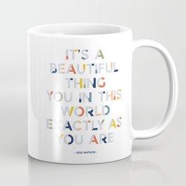 A Beautiful Thing Coffee Mug
