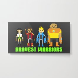 Bravest warriors!  Metal Print