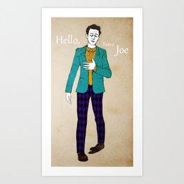 Hello, Retro Joe :) Art Print