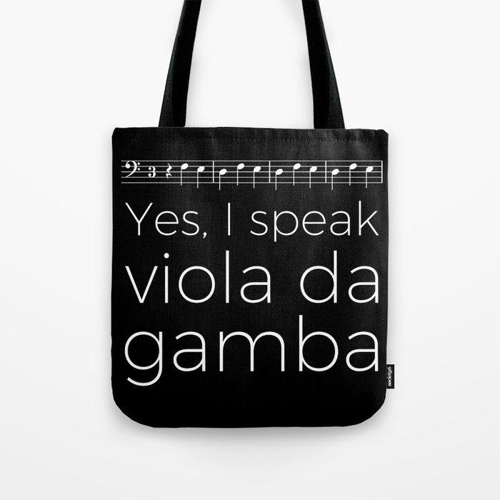 Yes, I speak viola da gamba Tote Bag