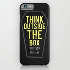 think outside the box, while you still can iPhone 6s Slim Case