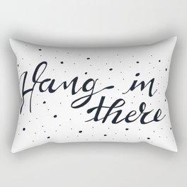 Hang in there Rectangular Pillow