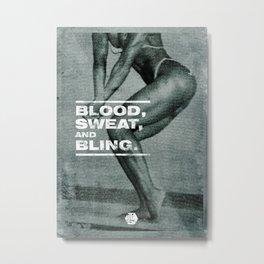 Blood Sweat Bling Metal Print