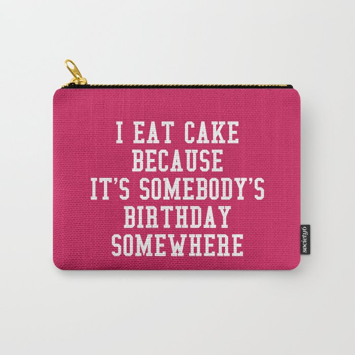 I Eat Cake Funny Quote Carry-All Pouch