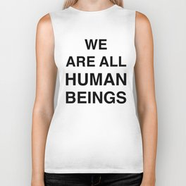 We are all human beings Biker Tank
