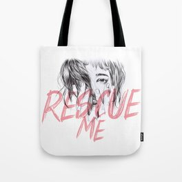 Rescue Me | Portrait typography pink girl Tote Bag