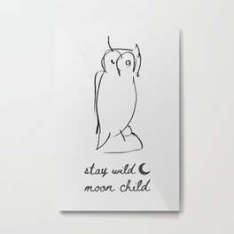 Stay Wild Moon Child Hand-Drawn Metal Print