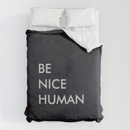 Be Nice Human - On Spooky Black Background - Corbin Henry Comforters