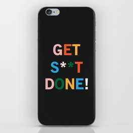 Get S**t Done iPhone Skin