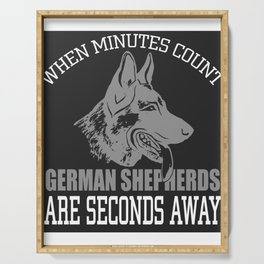 When Minutes Count German Shepherds Serving Tray