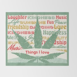 Things I Love Cannabis  Throw Blanket