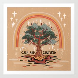 Calm and centered Art Print