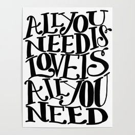 ALL YOU NEED IS LOVE x typography Poster