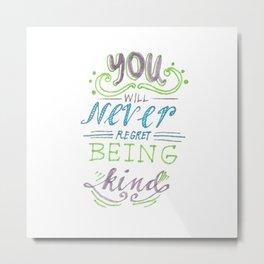 No Regrets, Just Kindness Metal Print
