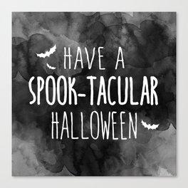 Have A Spook-Tacular Halloween Canvas Print
