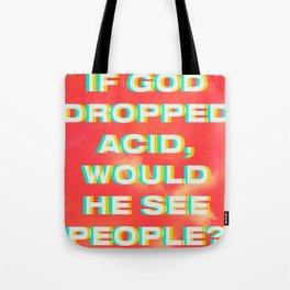 If God dropped acid Tote Bag