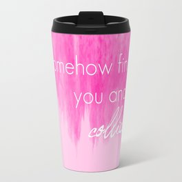 Ombre - Pink - Collide - Howie Day Travel Mug