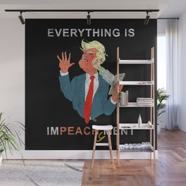 Everything is Peachy Impeachment Anti Trump Wall Mural