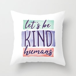 Lets be Kind Humans Anti Bullying Gift Throw Pillow