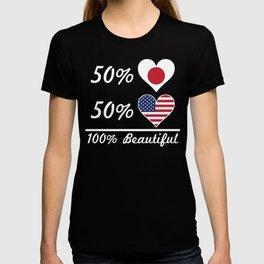 50% Japanese 50% American 100% Beautiful T-shirt