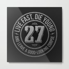 Live fast die young Metal Print