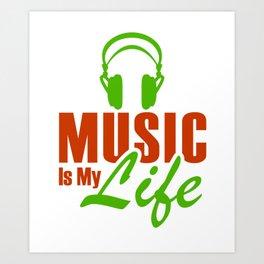 Music Is My Life 1 Art Print