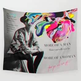 More of a man, more of a woman Wall Tapestry