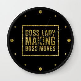 Boss Lady Making Boss Moves, Quote Wall Clock