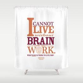 Sherlock Holmes novel quote – brain work Shower Curtain